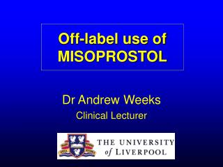 Off-label use of MISOPROSTOL