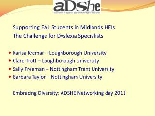Supporting EAL Students in Midlands HEIs  	The Challenge for Dyslexia Specialists