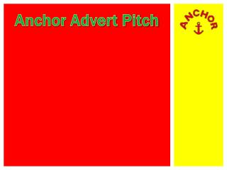 Anchor Advert Pitch