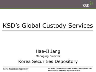 Hae-Il Jang Managing Director Korea Securities Depository