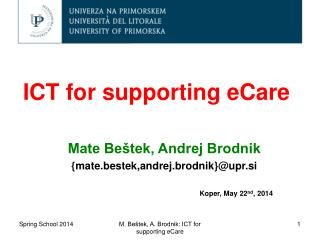 ICT  for supporting  eCare