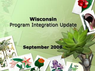 Wisconsin  Program Integration Update
