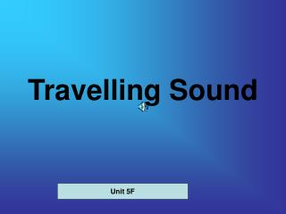 Travelling Sound