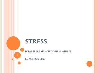 STRESS what it is and how to deal with it