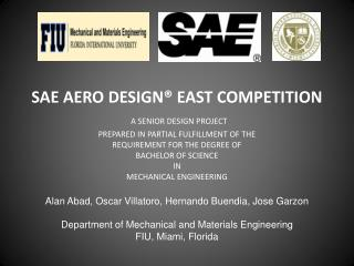 Alan Abad, Oscar  Villatoro , Hernando  Buendia , Jose Garzon Department  of Mechanical and Materials Engineering FIU, M