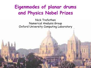 Eigenmodes of planar drums and Physics Nobel Prizes