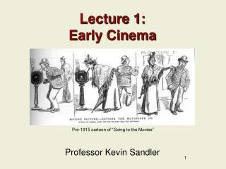 Lecture  1: Early Cinema