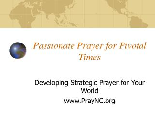 Passionate Prayer for Pivotal Times