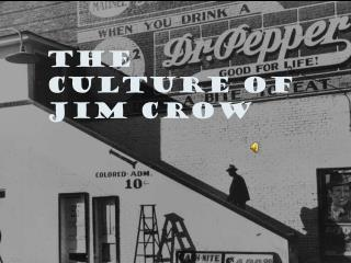 The Culture of Jim Crow