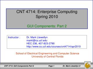 CNT 4714: Enterprise Computing Spring 2010 GUI Components: Part 2