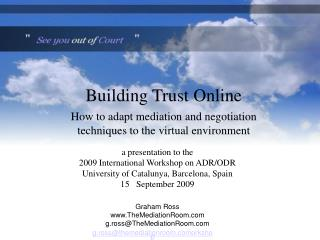 a presentation to the  2009 International Workshop on ADR/ODR