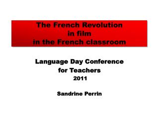 The French Revolution  in film  in the French classroom