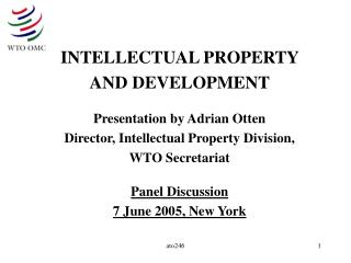INTELLECTUAL PROPERTY  AND DEVELOPMENT Presentation by Adrian Otten
