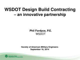 WSDOT Design Build Contracting  – an innovative partnership