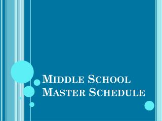 Middle School  Master Schedule