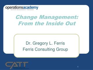 Change Management: From the Inside Out