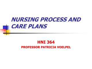 NURSING PROCESS AND CARE PLANS