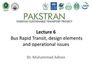 Lecture 6  Bus Rapid Transit, design elements and operational issues