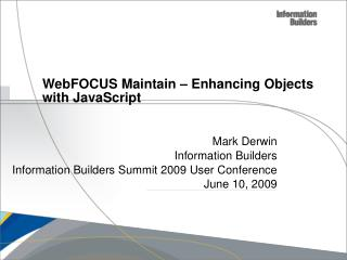 WebFOCUS Maintain – Enhancing Objects with JavaScript