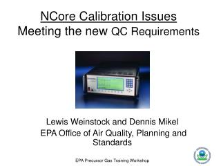 NCore Calibration Issues Meeting the new  QC Requirements