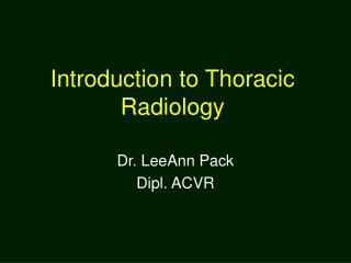 Introduction to Thoracic Radiology