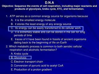 1.  ATP serves as a common energy source for organisms because