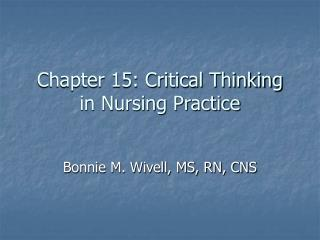 Chapter 15: Critical Thinking in Nursing Practice