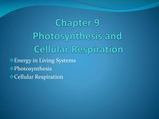 Chapter 9 Photosynthesis and  Cellular Respiration