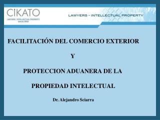 FACILITACIÓN DEL COMERCIO EXTERIOR Y  PROTECCION ADUANERA DE LA  PROPIEDAD INTELECTUAL