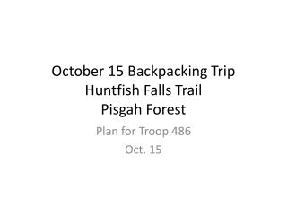 October 15 Backpacking Trip Huntfish  Falls Trail Pisgah Forest