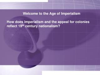 Welcome to the Age of Imperialism
