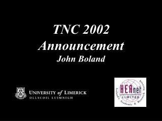 TNC 2002 Announcement                              John Boland