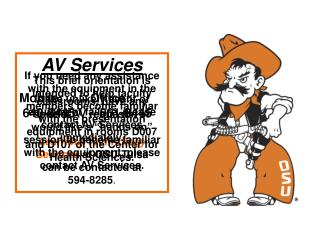 AV ServicesMobile:        Office: 640-8445       561-8445Learning Technology Services at OSU-Tulsacan be contacted at 59