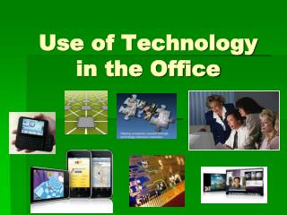 Use of Technology in the Office