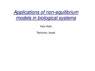 Applications of non-equilibrium models in biological systems