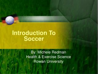 Introduction To  Soccer