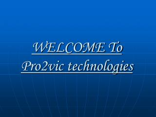 WELCOME To Pro2vic technologies