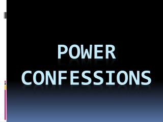 POWER CONFESSIONS