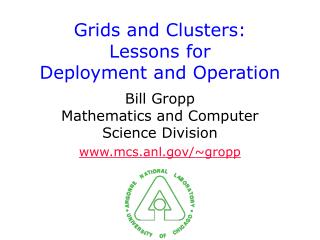 Grids and Clusters: Lessons for Deployment and Operation