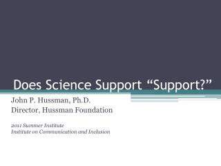 """Does Science Support """"Support?"""""""