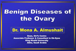 Benign Diseases of the Ovary