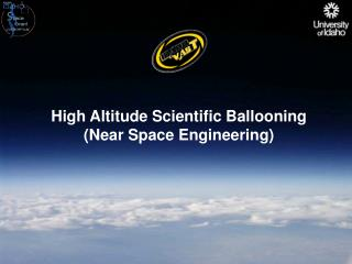 High Altitude Scientific Ballooning (Near Space Engineering)