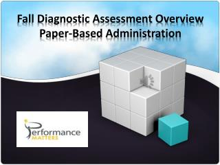 Fall Diagnostic Assessment Overview Paper-Based Administration