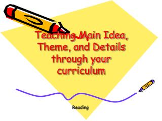 Teaching Main Idea, Theme, and Details through your curriculum