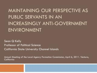 Maintaining Our Perspective as Public Servants in an Increasingly Anti-Government Environment