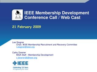 IEEE Membership Development        Conference Call / Web Cast