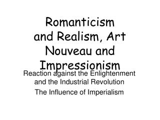Romanticism and Realism, Art Nouveau and Impressionism