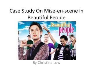 Case Study On Mise-en-scene in Beautiful People