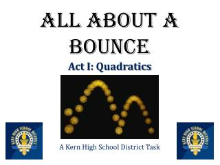 All  About  A Bounce Act I:  Quadratics