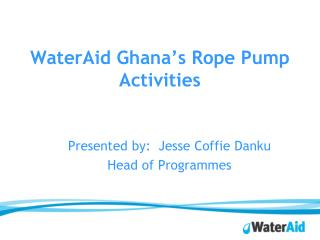 WaterAid Ghana's Rope Pump Activities